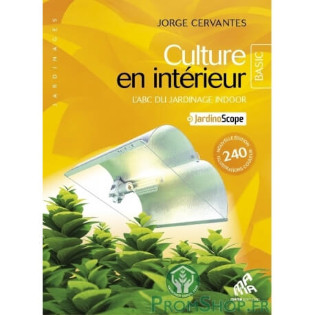 Guide du jardin d 39 int rieur basic dition growshop sp cial for Materiel culture interieur