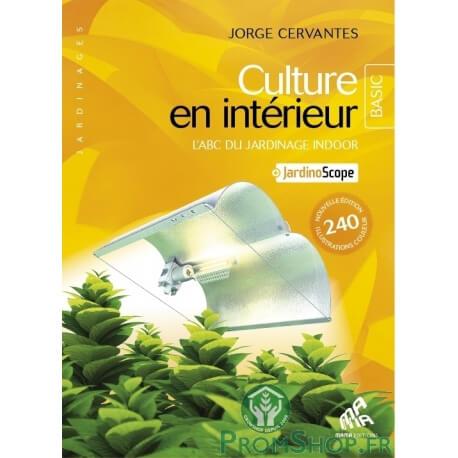 Guide du jardin d 39 int rieur basic dition growshop sp cial for Culture en interieur