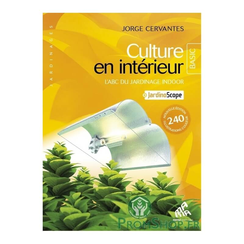 guide du jardin d 39 int rieur basic dition growshop sp cial culture indoor. Black Bedroom Furniture Sets. Home Design Ideas